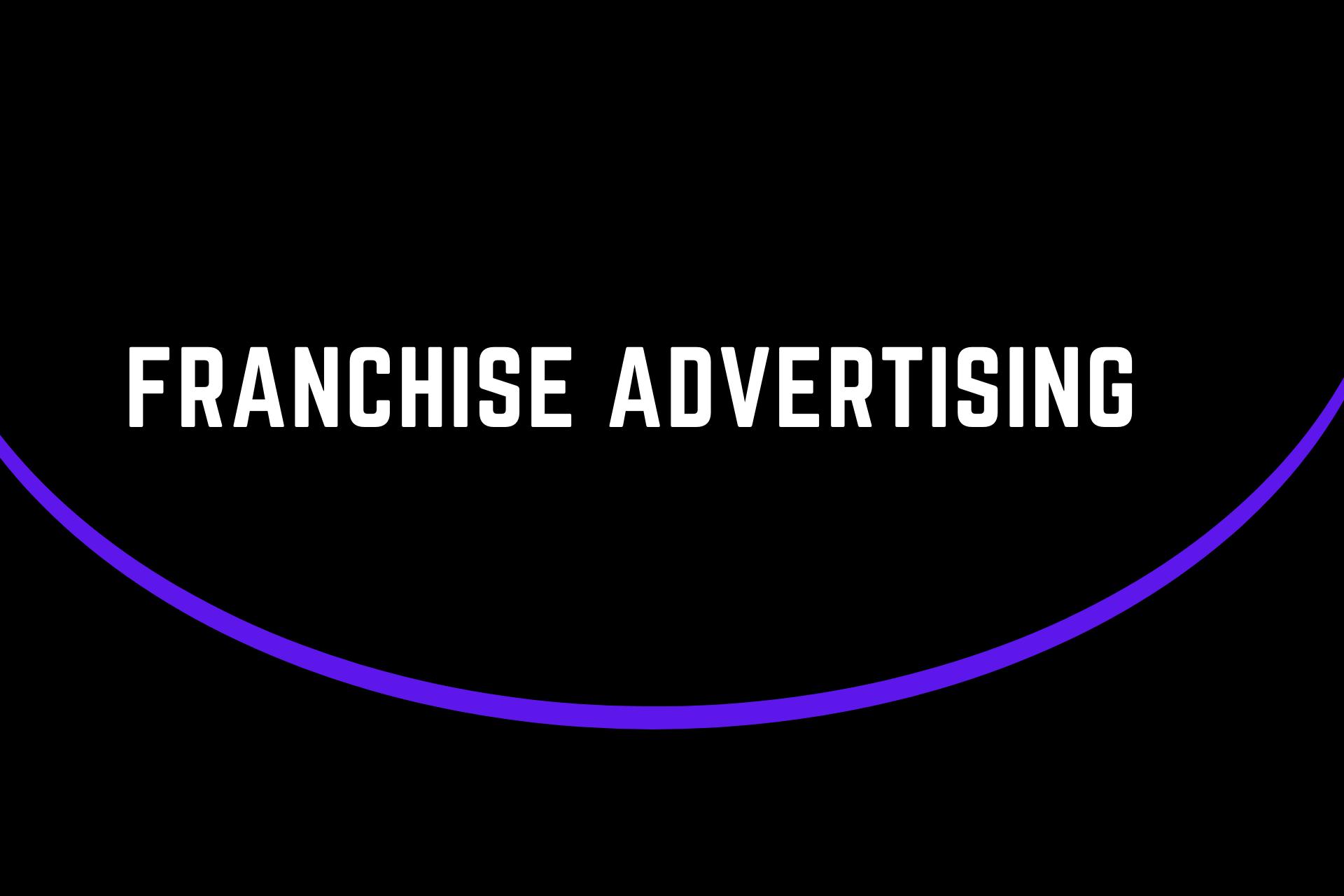 Franchise advertising